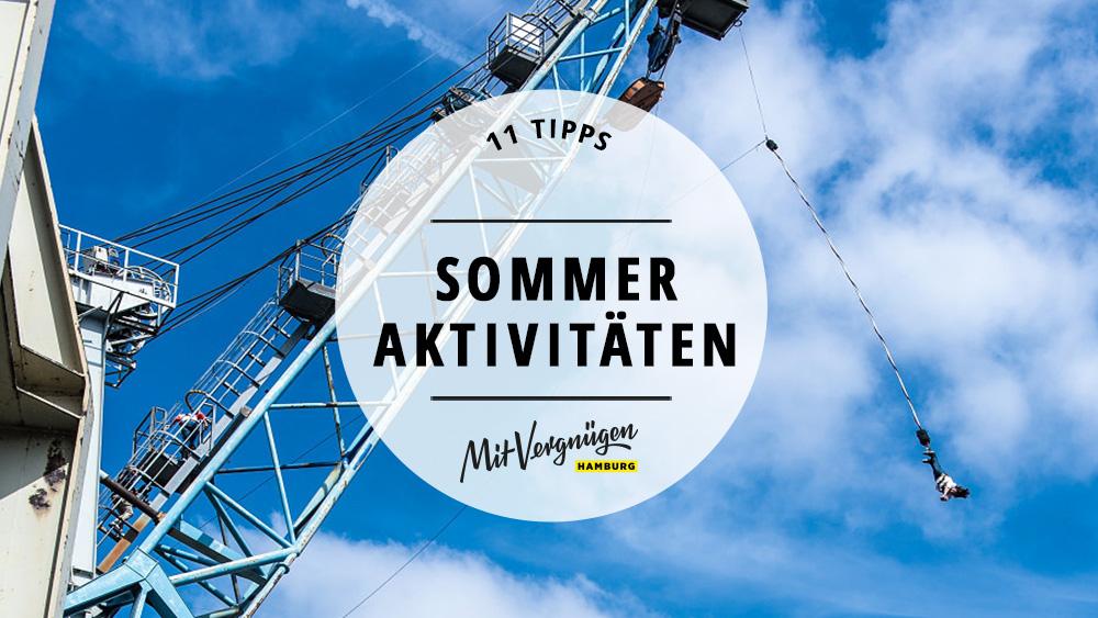 11 aufregende Unternehmungen für den Hamburger Sommer