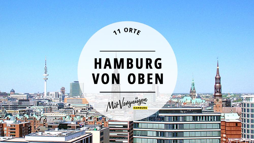 11 Orte, an denen ihr eine grandiose Aussicht über Hamburg habt